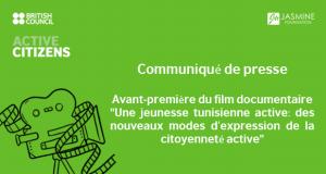 Communiqué de Presse Avant-Première du Film Documentaire «Une jeunesse tunisienne active: des nouveaux modes d'expression de la citoyenneté active»
