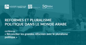 REFORMES ET PLURALISME POLITIQUE DANS LE MONDE ARABE