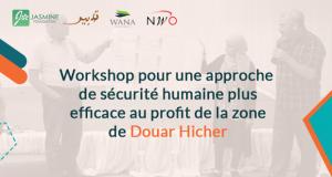 Workshop pour une approche de sécurité humaine plus efficace au profit de la zone de Douar Hicher