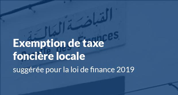 Exemption de taxe foncière locale suggérée pour la loi de finance 2019